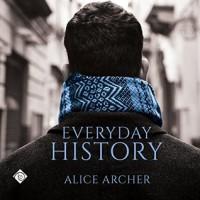 Everyday History - Alice Archer