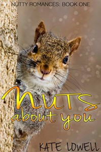 Nuts About You (Nutty Romances Book 1) - Kate Lowell