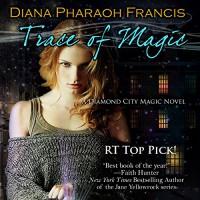 Trace of Magic: The Diamond City Magic Novels, Volume 1 - Inc. BelleBooks, Susan Elizabeth Phillips, Diana Pharaoh Francis