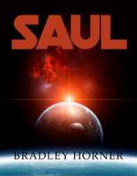 SAUL (The Great Curve Book 1) - Bradley Horner