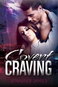 Covert Craving - Jennifer  James