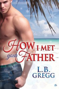 How I Met Your Father - L.B. Gregg