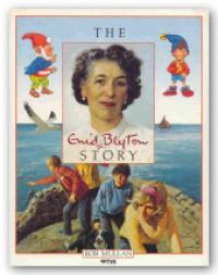 The Enid Blyton Story - Bob Mullan