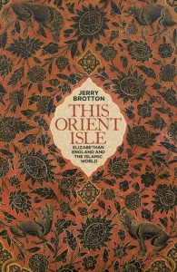 This Orient Isle: Elizabethan England and the Islamic World - Jerry Brotton
