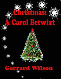 Christmas: A Carol Betwixt - Gerrard Wilson
