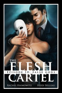 The Flesh Cartel #10: False Gods (The Flesh Cartel Season 3: Transformation) - Heidi Belleau, Rachel Haimowitz