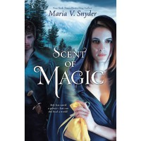 Scent of Magic (Healer, #2) - Maria V. Snyder