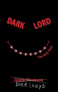 Dark Lord: The Early Years - Jamie Thomson
