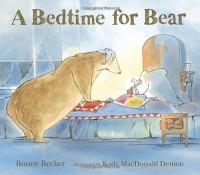 A Bedtime for Bear - Bonny Becker, Kady MacDonald Denton
