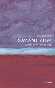 Romanticism: A Very Short Introduction - Michael Ferber