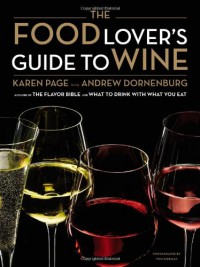 The Food Lover's Guide to Wine - Karen Page, Andrew Dornenburg
