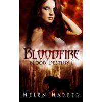 Bloodfire (Blood Destiny, #1) - Helen   Harper