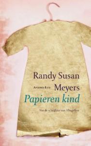 Papieren kind / druk 1: drie vrouwen verbonden door een kind - Randy Susan Meyers