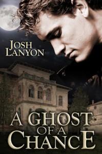 A Ghost of a Chance - Josh Lanyon