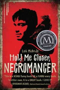 Hold Me Closer, Necromancer (Necromancer, #1) - Lish McBride
