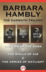 The Darwath Series: The Time of the Dark, The Walls of Air, and The Armies of Daylight - Barbara Hambly