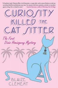 Curiosity Killed the Cat Sitter  - Blaize Clement