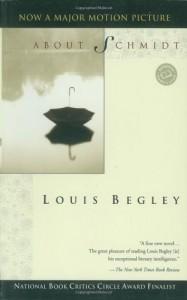 About Schmidt - Louis Begley
