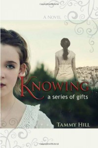 Knowing - a series of gifts - Tammy Hill