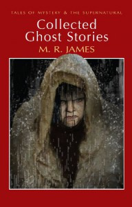 Collected Ghost Stories (Wordsworth Mystery & Supernatural) (Wordsworth Classics) - M.R. James