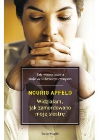 Widzialam jak zamordowano moja siostre - Nourig Apfeld