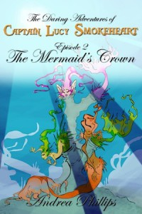The Mermaid's Crown - Andrea  Phillips