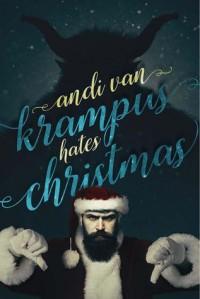 Krampus Hates Christmas ( 2016 Advent Calendar - Bah Humbug) - Andi Van