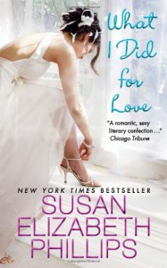 By Susan Elizabeth Phillips What I Did for Love (Reprint) - Susan Elizabeth Phillips