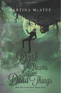 Dark Dreams and Dead Things (Dark Things) (Volume 2) - Martina McAtee