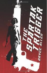 The Spartak Trigger - Bryce Allen