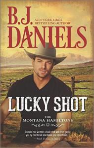 Lucky Shot (The Montana Hamiltons) - B.J. Daniels