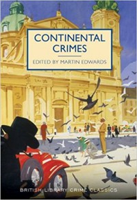 Continental Crimes (British Library Crime Classics) - Martin Edwards, Martin Edwards