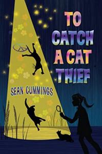 To Catch a Cat Thief - Sean Cummings