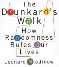 The Drunkard's Walk: How Randomness Rules Our Lives - Leonard Mlodinow, Sean Pratt