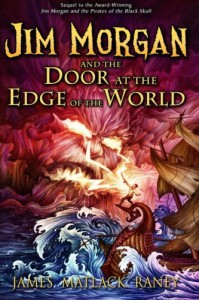 Jim Morgan and the Door at the Edge of the World (Volume 3) - James Matlack Raney