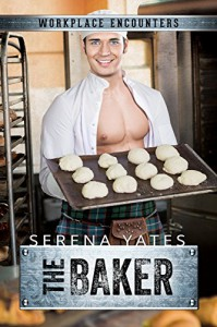 The Baker (Workplace Encounters) - Serena Yates