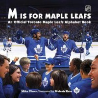 M Is for Maple Leafs - Melanie  Rose, Melanie  Rose