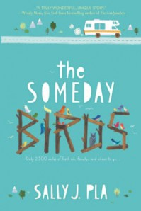 The Someday Birds - Sally J. Pla