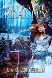 Altar of Reality - Mara Valderran