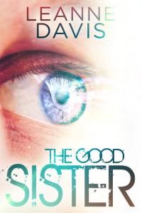 The Good Sister - Leanne Davis