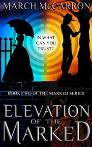 Elevation of the Marked (The Marked Series Book 2) - March McCarron