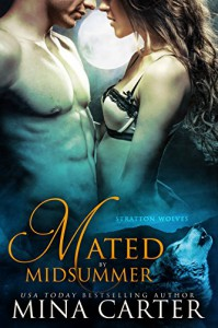 Mated by Midsummer (Werewolf erotic romance): Stratton Wolves - Mina Carter