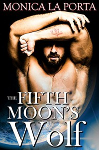 The Fifth Moon's Wolf (The Fifth Moon's Tales) - Monica La Porta