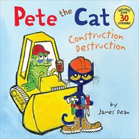 Pete the Cat: Construction Destruction - James Dean, James Dean