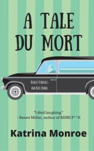 A Tale du Mort - Jaimey Grant;Wendy Swore;Rita J. Webb;Paige Ray;Jeanne Voelker;K. G. Borland;Gwendolyn McIntyre;Katrina Monroe;S. M. Carrière