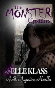 The Monster Upstairs (Bloodseeker, #2) - Elle Klass