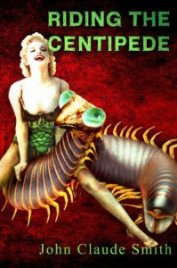 Riding the Centipede - John Claude Smith