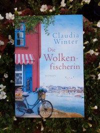 Die Wolkenfischerin: Roman - Claudia  Winter