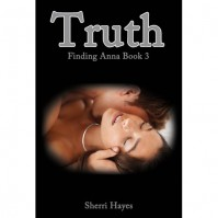 Truth (Finding Anna #3) - Sherri Hayes
