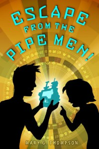 Escape from the Pipe Men! - Mary G. Thompson